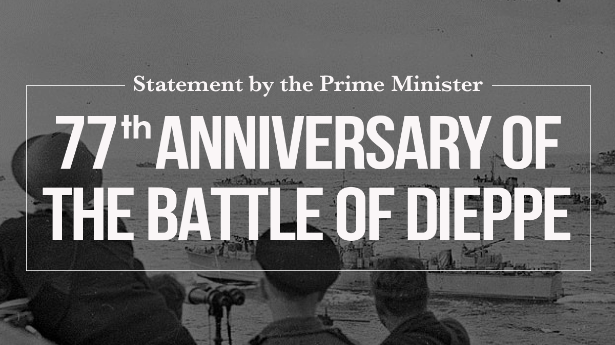 Statement by the Prime Minister on the 77th anniversary of the Dieppe Raid