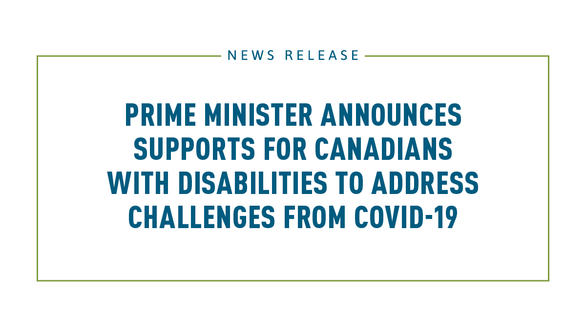 Prime Minister announces supports for Canadians with disabilities to address challenges from COVID-19