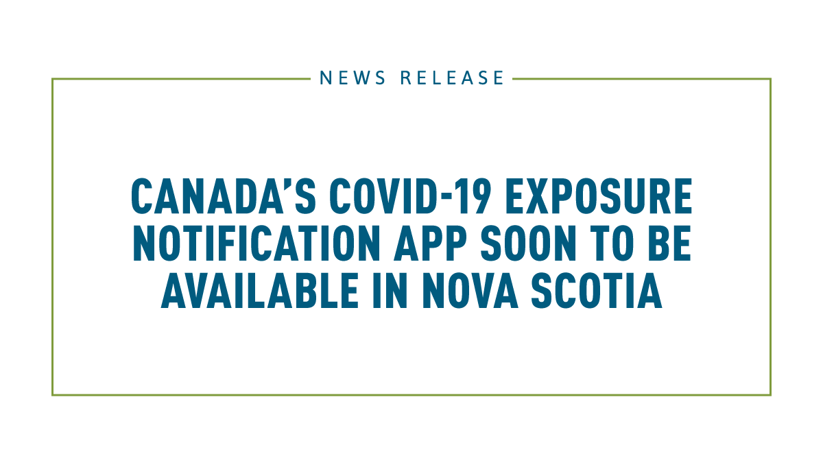 Canada S Covid 19 Exposure Notification App Soon To Be Available In Nova Scotia Prime Minister Of Canada