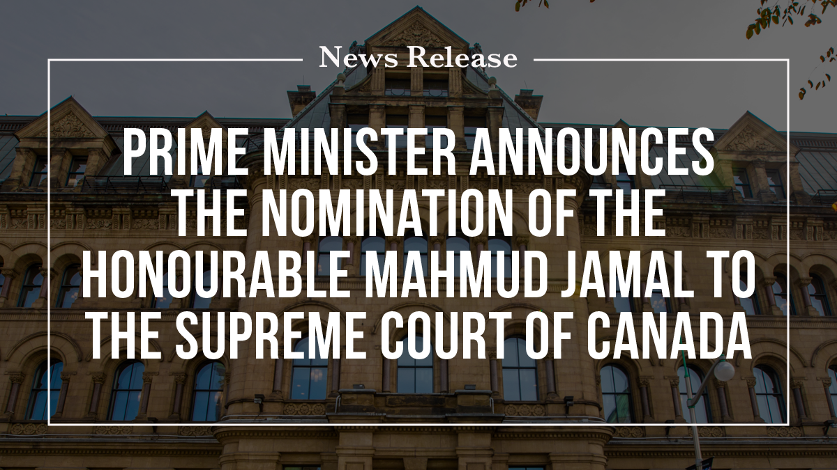 Prime Minister announces the nomination of the Honourable Mahmud Jamal to the Supreme Court of Canada